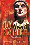 The Fall of the Roman Empire: A New History (English Edition)
