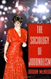 img - for The Sociology of Journalism book / textbook / text book