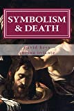 img - for SYMBOLISM and DEATH: POLITICAL THEATRE and CAPITAL PUNISHMENT in AMERICA book / textbook / text book