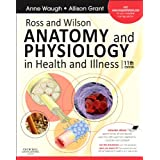 Ross and Wilson Anatomy and Physiology in Health and Illness: With access to Ross & Wilson website for electronic ancillaries and eBook, 11eby Anne Waugh BSc(Hons) ...