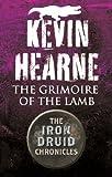 The Grimoire of the Lamb: An Iron Druid Chronicles Novella