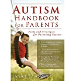 img - for Autism Handbook for Parents: Facts and Strategies for Parenting Success [ Autism Handbook for Parents: Facts and Strategies for Parenting Success by Janzen, Janice E ( Author ) Paperback Mar- 2009 ] Paperback Mar- 01- 2009 book / textbook / text book