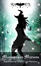 Murders And Mothers: Supernatural Witch Cozy Mystery (lainswich Witches Book 3)
