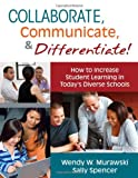 img - for Collaborate, Communicate, and Differentiate!: How to Increase Student Learning in Today's Diverse Schools book / textbook / text book