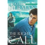 The Right Call: A Novel (Sophie Trace Trilogy) ~ Kathy Herman