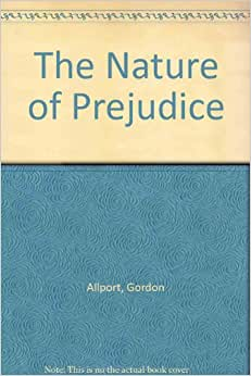 the nature of prejudice by gordon w allport View test prep - the nature of prejudice (gordon w allport)_ macat studyguide from psyc 2240 at georgia tech download this complete macat analysis on ways in to the.
