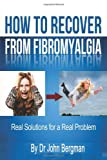 img - for How to Recover From Fibromyalgia: Real Solutions for a Real Problem book / textbook / text book