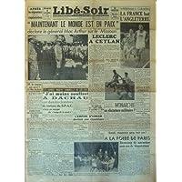 LIBE SOIR du 04/09/1945 - MAINTENANT LE MONDE EST EN PAIX DECLARE LE GENERAL MAC ARTHUR SUR LE MISSOURI - LECLERC...