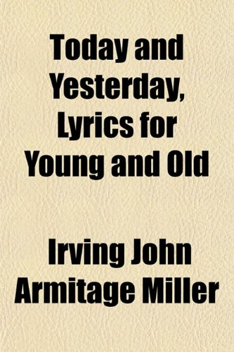 Today and Yesterday, Lyrics for Young and Old