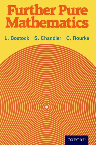 Further Pure Mathematics, by L. Bostock, F. S. Chandler, C. P. Rourke
