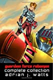 img - for Guardian Force Roboman Complete Collection by Adrian J Watts (2010-12-03) book / textbook / text book