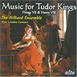 Music For Tudor Kings Henry VII & Henry VIII