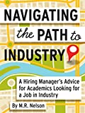Navigating the Path to Industry: A Hiring Managers Advice for Academics Looking for a Job in Industry