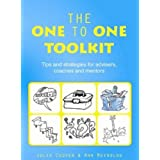 The One to One Toolkit: Tips and Strategies for Advisers, Coaches and Mentorsby Julie Cooper