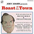 Roast of the Town: The Notorious Friars Club Celebrity Roasts...and How to Adapt Them for Any Speaking Occasion Rede von Joey Adams Gesprochen von: Joey Adams, Milton Berle, Phyllis Diller, Soupy Sales, Henny Youngman, Freddy Roman, Norm Crosby