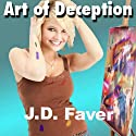 Art of Deception Audiobook by J.D. Faver Narrated by Julie Hoverson