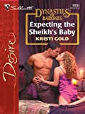img - for Expecting the Sheikh's Baby (Dynasties: The Barones) book / textbook / text book