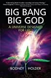 Big Bang, Big God: A Universe Designed for Life?