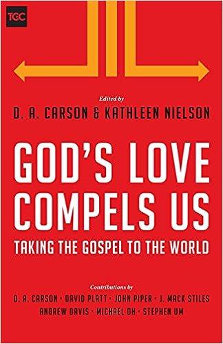 God's Love Compels Us: Taking the Gospel to the World (The Gospel Coalition)