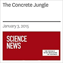 The Concrete Jungle (       UNABRIDGED) by Society for Science & The Public Narrated by Mark Moran