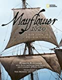 img - for Mayflower 1620: A New Look at a Pilgrim Voyage by Plimoth Plantation, Arenstam, Peter, Kemp, John, Grace, Cath (2007) Paperback book / textbook / text book