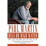Hell or High Water: My Life in and out of Politicsby Paul Martin