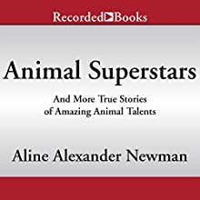 National Geographic Kids Chapters: Animal Superstars and More True Stories of Amazing Animal Talents (       UNABRIDGED) by Aline Alexander Newman Narrated by Johnny Heller