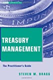 Treasury Management: The Practitioners Guide (Wiley Corporate F&A)