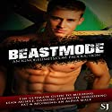 Beastmode: The Ultimate Guide to Building Lean Muscle, Gaining Strength, Shredding Fat, & Becoming an Alpha Male (       UNABRIDGED) by SJ Narrated by Jason Lovett