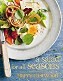 A Salad for All Seasons by Eastwood, Harry (2013)