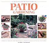 img - for A Creative Step-By-Step Guide to Patio Gardening book / textbook / text book