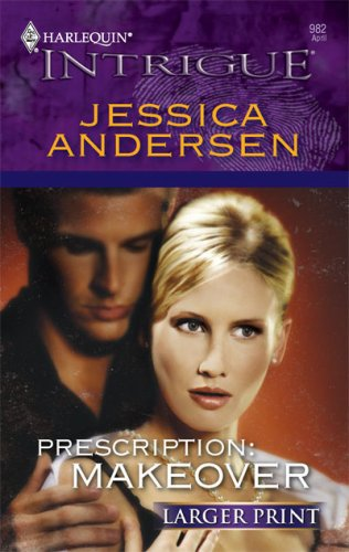 Prescription: Makeover (Harlequin Intrigue), Jessica Andersen