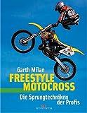 img - for Freestyle Motocross: Die Sprungtechniken der Profis von Milan. Garth (2005) Gebundene Ausgabe book / textbook / text book