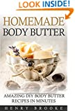 Body Butter: Homemade Body Butter Recipes - Rejuvenating DIY Body Butter Recipes for Smooth and Luxurious Skin (Body Butter, Body Butter Recipes, Scrubs, Masks, Anti Aging, Moisturizing Book 1)