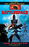 Battlespace (The Legacy Trilogy, Book 2) (0380818256) by Douglas, Ian