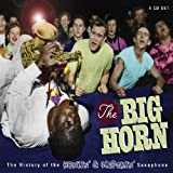 Big Horn: History of Honkin Saxophone ~ Big Horn: the History...