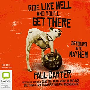 Ride Like Hell and You'll Get There Audiobook