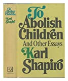 To Abolish Children: And Other Essays
