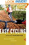 Easy Cycling Around Vancouver: Fun Da...