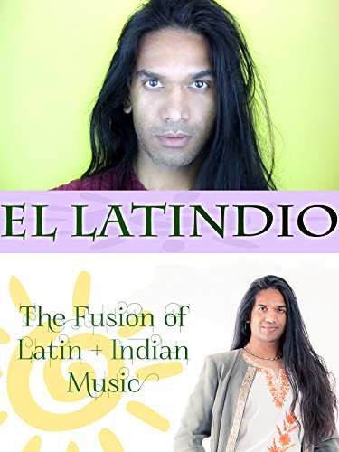 El Latindio: The Fusion of Latin & Indian Music