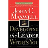 Developing the Leader Within You ~ John C. Maxwell