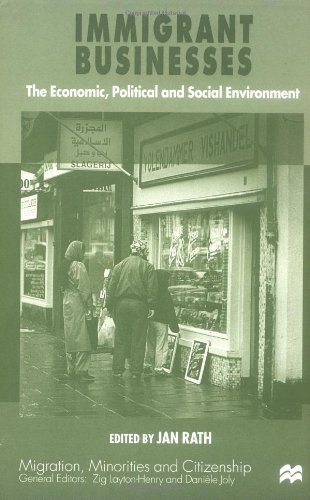 Immigrant Business: The Economic, Political and Social Environment (Migration, Minorities and Citizenship)