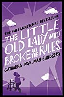The Little Old Lady Who Broke All the Rules (English Edition)