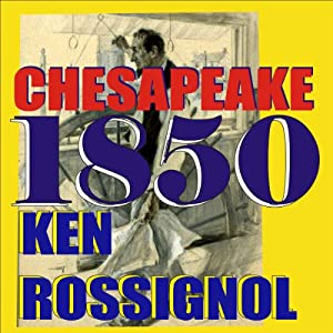 Chesapeake 1850: Steamboats & Oyster Wars: The News Reader | [Ken Rossignol]