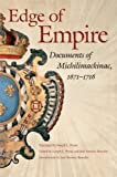 img - for Edge of Empire, 1671-1716: Documents of Michilimackinac (Copublication with Mackinac Island State Park Commission) book / textbook / text book