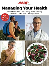 Managing Your Health: Simple Solutions for Living Well, Getting the Best Care, and Cutting Costs