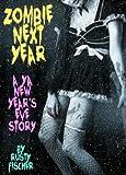 Zombie Next Year: A YA New Years Eve Story