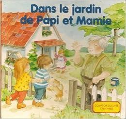 Dans le jardin de papi et mamie g ni 9782867213274 books - Mamie baise dans le jardin ...