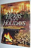 img - for Herbs for the Holidays: A Treasury of Decorations by Sal Gilbertie (1993-12-06) book / textbook / text book