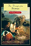 img - for The Triumph of the Fungi: A Rotten History book / textbook / text book